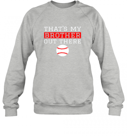 nnsf sister baseball gift that39 s my brother baseball sister sweatshirt 35 front sport grey