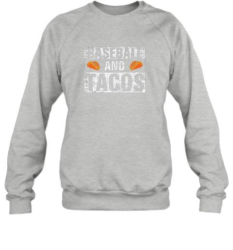 j5sm vintage baseball and tacos shirt funny sports cool gift sweatshirt 35 front sport grey