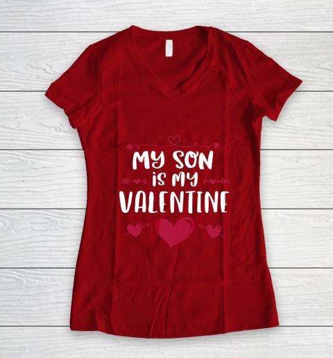 My Son Is My Valentine T Shirt Mom Dad Valentine s Day Women's V-Neck T-Shirt 8
