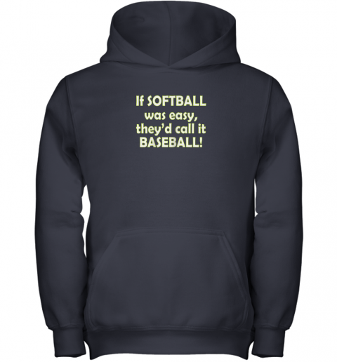 lwfm if softball was easy they39 d call it baseball funny youth hoodie 43 front navy
