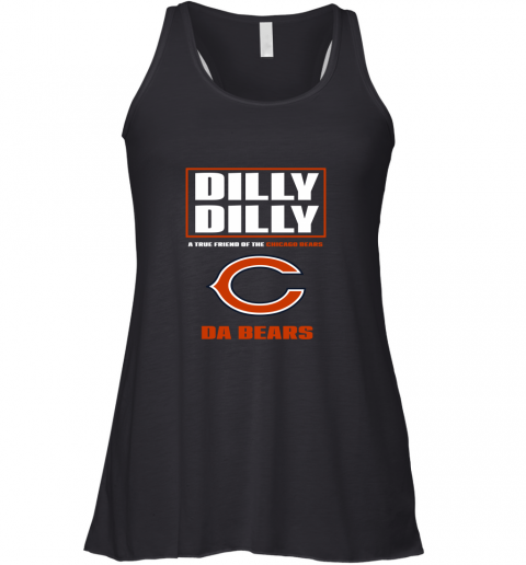 Dilly Dilly A True Friend Of The Chicago Bears Racerback Tank
