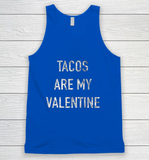 Tacos Are My Valentine t shirt Funny Tank Top 4