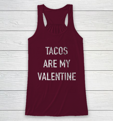 Tacos Are My Valentine t shirt Funny Racerback Tank 2