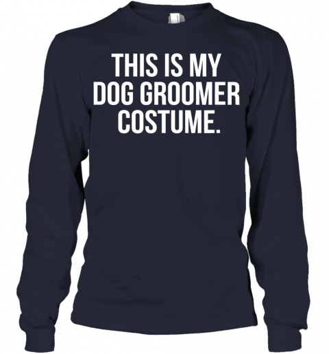 This Is My Dog Groomer Costume Funny Halloween Youth Long Sleeve