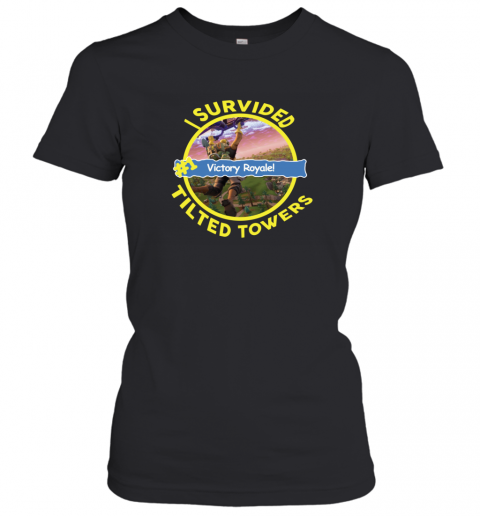 i survived tilted towers victory royale Women's T-Shirt