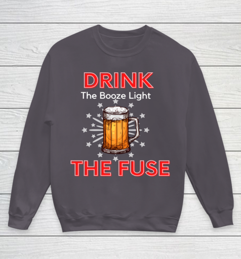 Beer Lover Funny Shirt Drink The Booze Light The Fuse Beer Youth Sweatshirt 5