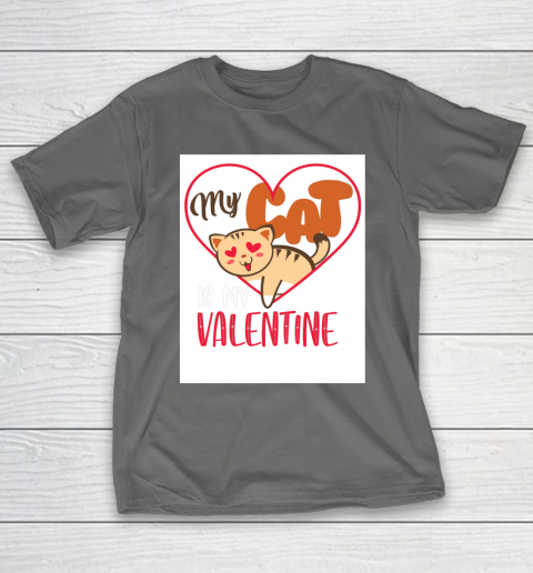 Cute My Cat Is My Valentine Cat Lover Valentines Day Gift T-Shirt 8
