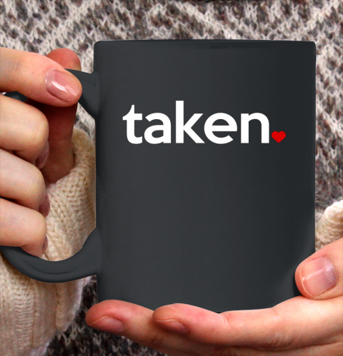 Taken Sorry I m Taken Gift for Valentine 2021 Couples Ceramic Mug 11oz