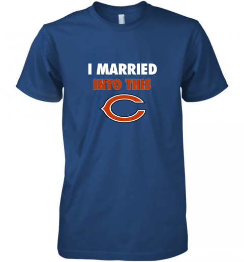 tuaf i married into this chicago bears football nfl premium guys tee 5 front royal