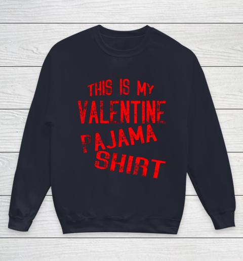 This Is My Valentine Pajama Valentines Day Couples Love Youth Sweatshirt 2