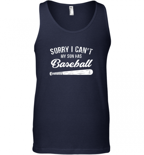 zd1p sorry i cant my son has baseball shirt mom dad gift unisex tank 17 front navy