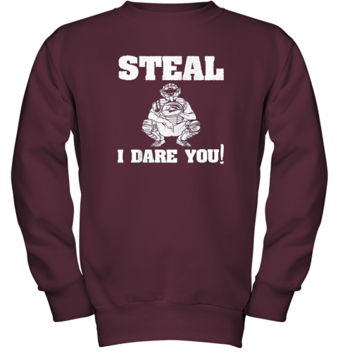 vou6 kids baseball catcher gift funny youth shirt steal i dare you33 youth sweatshirt 47 front maroon