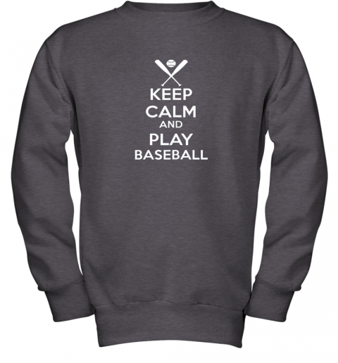 mys4 keep calm and play baseball youth sweatshirt 47 front dark heather