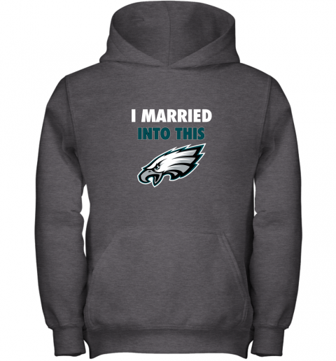 lfmx i married into this philadelphia eagles football nfl youth hoodie 43 front dark heather