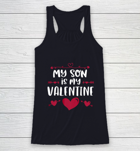 My Son Is My Valentine T Shirt Mom Dad Valentine s Day Racerback Tank 7