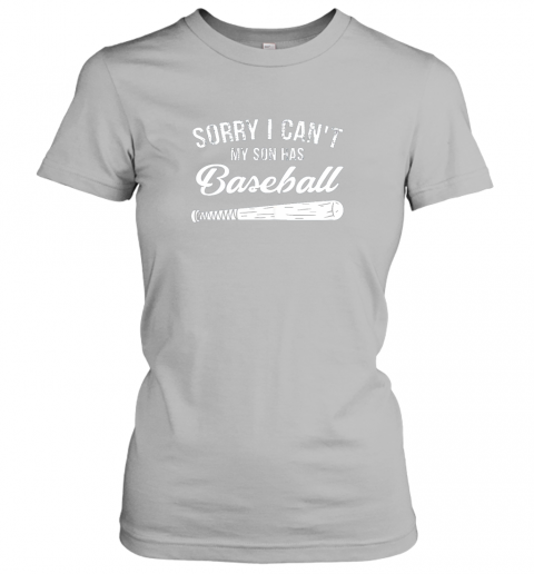 tjuw sorry i cant my son has baseball shirt mom dad gift ladies t shirt 20 front sport grey