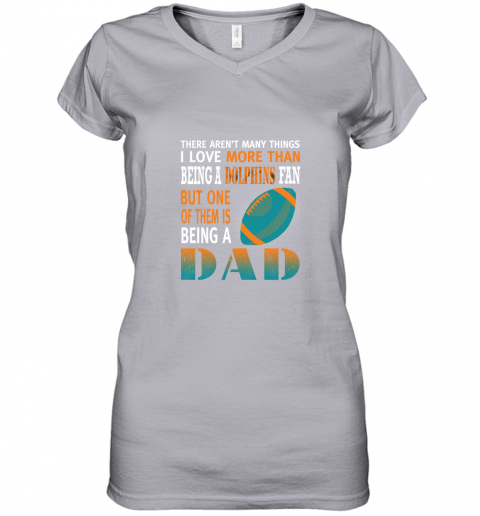 66gq i love more than being a dolphins fan being a dad football women v neck t shirt 39 front sport grey