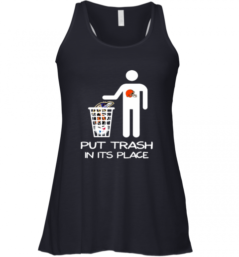 Cleveland Browns Put Trash In Its Place Funny NFL Racerback Tank