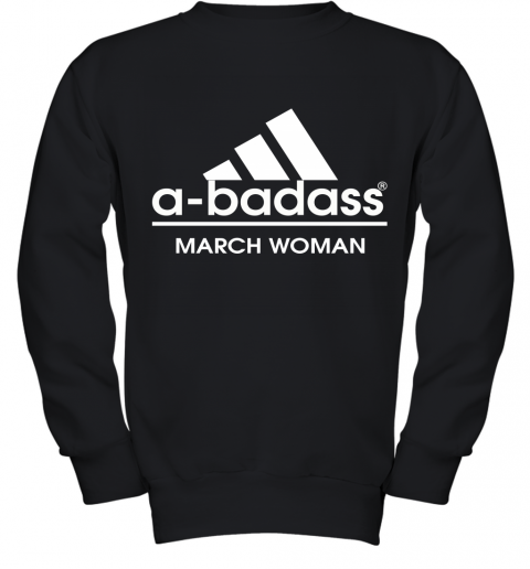 A Badass March Woman Are Born In March Youth Sweatshirt