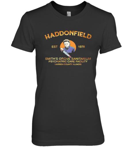 Michael Myers Haddonfield Smith'S Grove Sanitarium Psychiatric Care Facility Premium Women's T-Shirt