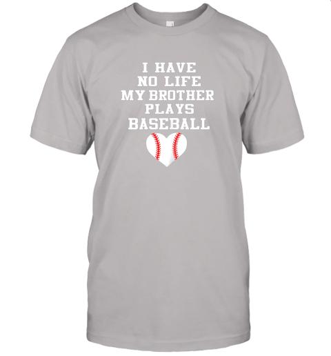 vb0y i have no life my brother plays baseball shirt funny jersey t shirt 60 front ash