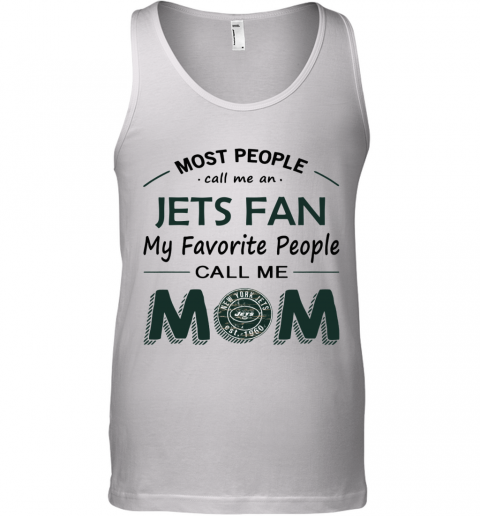 People Call Me NEW YORK JETS Fan  Mom Tank Top