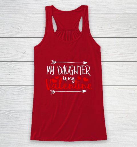 My Daughter is My Valentine Mommy Daddy Valentines Day Gift Racerback Tank 4