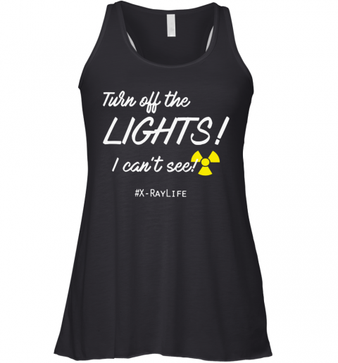 Turn Off The Lights I Can't See Racerback Tank