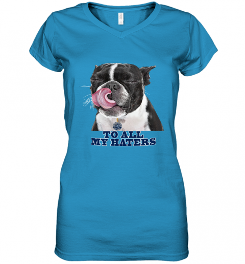 Los Angeles Rams To All My Haters Dog Licking Women's V-Neck T-Shirt