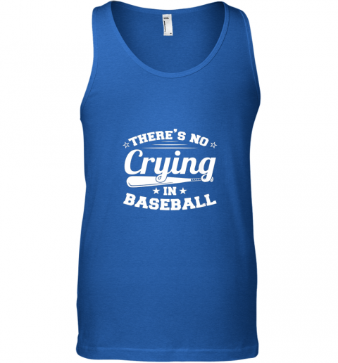 rbex there39 s no crying in baseball gift unisex tank 17 front royal