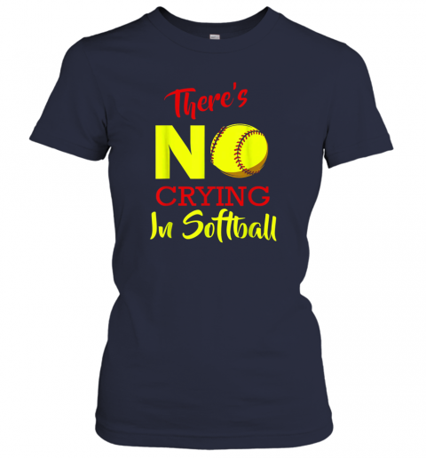 wagy there39 s no crying in softball baseball coach player lover ladies t shirt 20 front navy