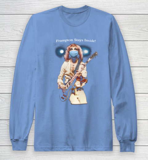 Peter Frampton Covid Stays Inside Long Sleeve T-Shirt 8