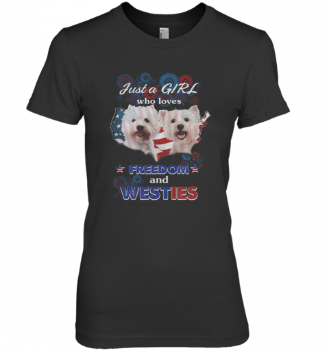Bichons Just A Girl Who Loves Freedom And Westies American Flag Premium Women's T-Shirt