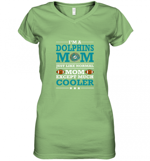u1px i39 m a dolphins mom just like normal mom except cooler nfl women v neck t shirt 39 front lime