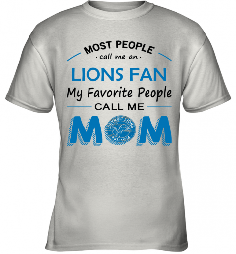 People Call Me DETROIT LIONS  Fan  Mom Youth T-Shirt
