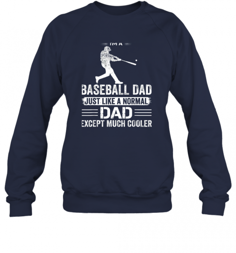 2ozo mens i39 m a baseball dad like a normal dad just much cooler sweatshirt 35 front navy