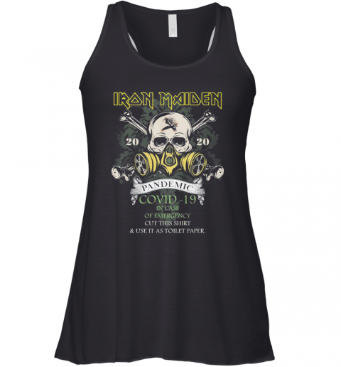 Skull Iron Maiden 2020 Pandemic Covid 19 In Case Of Emergency Cut This And Use It As Toilet Paper Racerback Tank