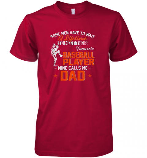 n1yp my favorite baseball player calls me dad funny father39 s day gift premium guys tee 5 front red