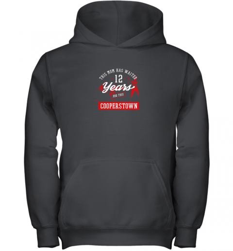 This Mom Has Waited 12 Years Baseball Sports Cooperstown Youth Hoodie