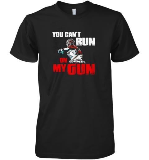 You Cant Run On My Gun Shirt Baseball Premium Men's T-Shirt