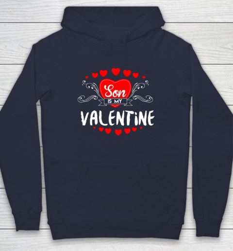 Mother Valentines Day Son Is My Valentine Hoodie 2