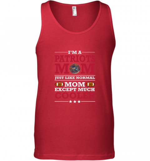 wsky i39 m a patriots mom just like normal mom except cooler nfl unisex tank 17 front red