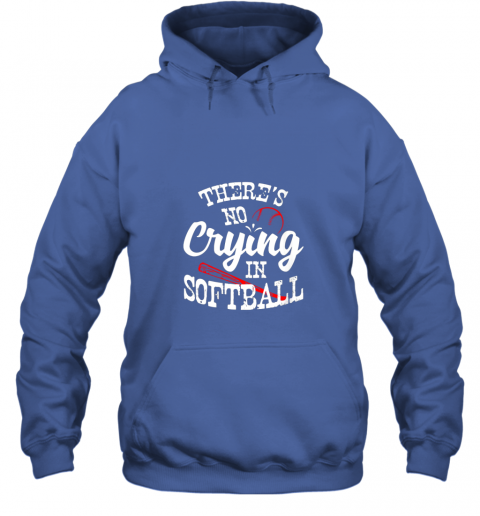 gptu theres no crying in softball game sports baseball lover hoodie 23 front royal
