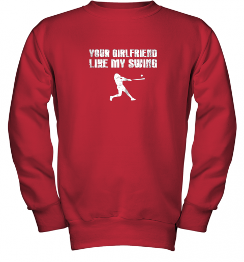 8eer baseball your girlfriend likes my swing youth sweatshirt 47 front red