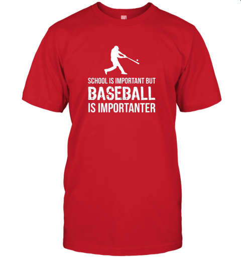wu2j school is important but baseball is importanter gift jersey t shirt 60 front red