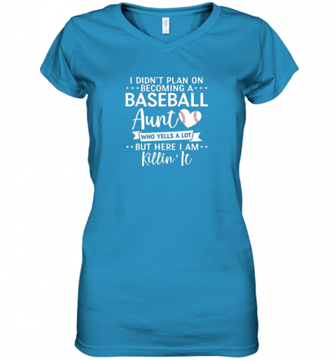 ni9n i didn39 t plan on becoming a baseball aunt gift women v neck t shirt 39 front sapphire