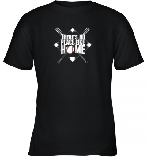 There's No Place Like Home Baseball Tshirt MOM DAD YOUTH Youth T-Shirt