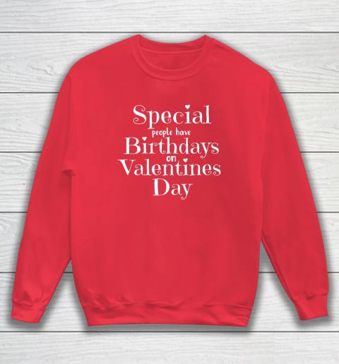 Valentine Birthday Women Girls Born on Valentines Day Sweatshirt 7