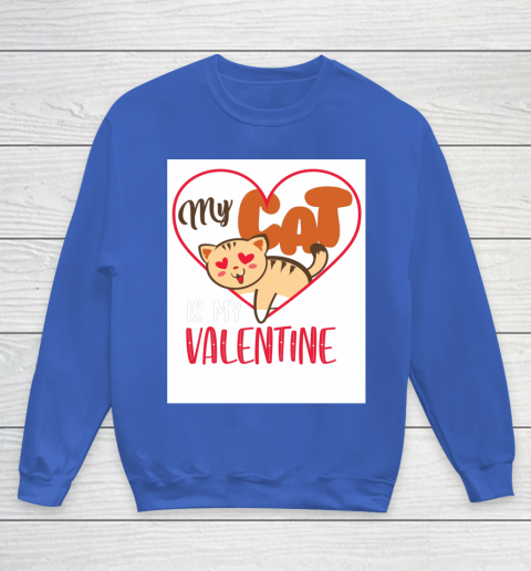 Cute My Cat Is My Valentine Cat Lover Valentines Day Gift Youth Sweatshirt 6
