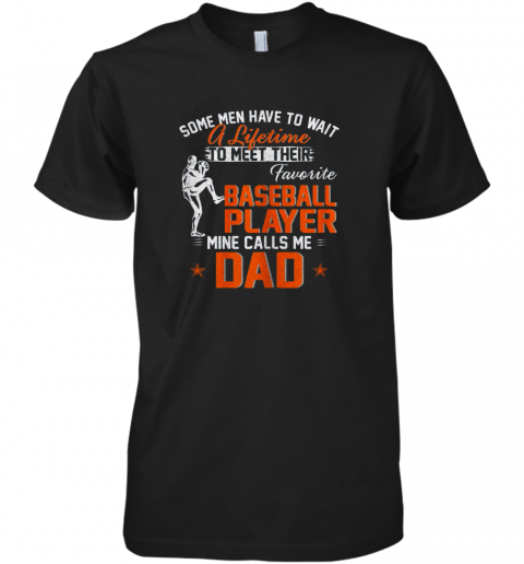 My Favorite Baseball Player Calls Me Dad Funny Father's Day Gift Premium Men's T-Shirt